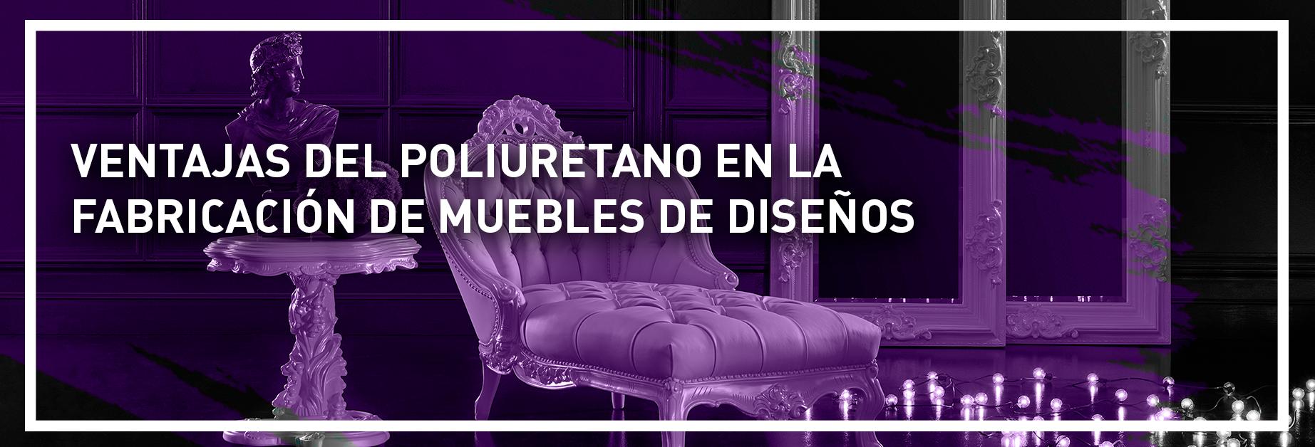 banner-ventajas-del-poliuretano-en-la-fabricacion-de-muebles